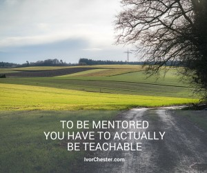 To Be Mentored You to Actually Be Teachable
